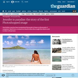 The Guardian: Jennifer in paradise: the story of the first Photoshopped image