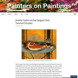 Jennifer Coates on Paul Gauguin: Pork Talisman (re-post)