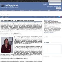 SVT : Jennifer Vincent : Un projet Vigie Nature au collège