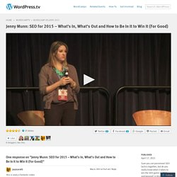 Jenny Munn: SEO for 2015 – What's In, What's Out and How to Be In It to Win It (For Good)