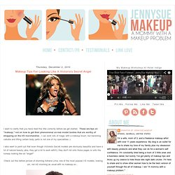 JennySue Makeup: Makeup Tips For Looking Like A Victoria's Secret Angel
