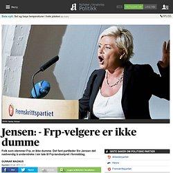 Jensen: - Frp-velgere er ikke dumme - Nyheter - Politikk - Aftenposten.no