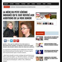 La mère du petit Jérémie indignée qu'il soit refusé aux auditions de La Voix Junior