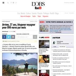 Jérémy, 27ans, blogueur voyageur pour 800euros par mois