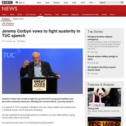 Jeremy Corbyn vows to fight austerity in TUC speech - BBC News