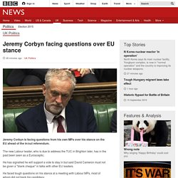 Jeremy Corbyn facing questions over EU stance - BBC News