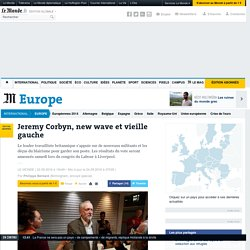 Jeremy Corbyn, new wave et vieille gauche