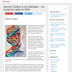 Jeremy Corbyn is no interloper – he is part of Labour's DNA – New Politics