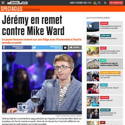 Jérémy en remet contre Mike Ward