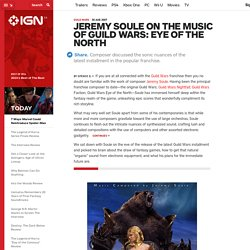 Jeremy Soule On The Music Of Guild Wars: Eye of the North