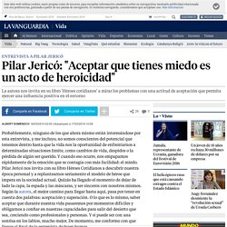 """Pilar Jericó: """"Aceptar que tienes miedo es un acto de heroicidad"""""""