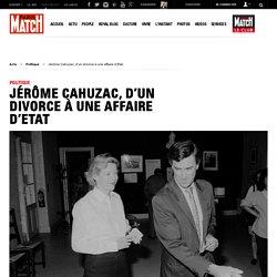 Jérôme Cahuzac, d'un divorce à une affaire d'Etat