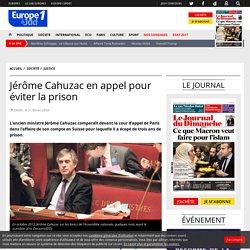 Jérôme Cahuzac en appel pour éviter la prison