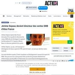 Jérôme Sepeau devient directeur des ventes SMB d'Also France