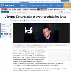 France : Jérôme Kerviel admet avoir produit des faux