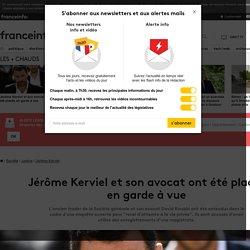 Jérôme Kerviel et son avocat ont été placés en garde à vue