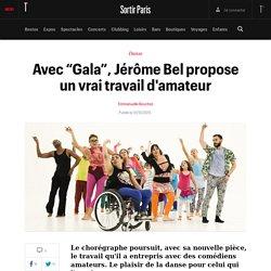 """Avec """"Gala"""", Jérôme Bel propose un vrai travail d'amateur - Sortir"""