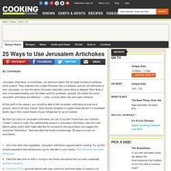 25 Ways to Use Jerusalem Artichokes