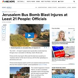 Jerusalem Bus Bomb Blast Injures at Least 21 People: Officials