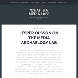 Jesper Olsson on The Media Archaelogy Lab