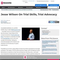 Jesse Wilson On Trial Skills, Trial Advocacy