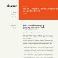 Jessica Livingston's Pretty Complete List on How Not to Fail · The Macro