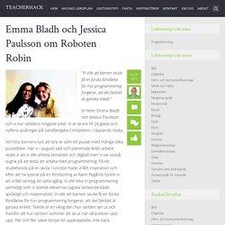 Emma Bladh och Jessica Paulsson om Roboten Robin