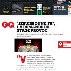 """""""Jesuisbonne.fr"""", la demande de stage provoc'"""