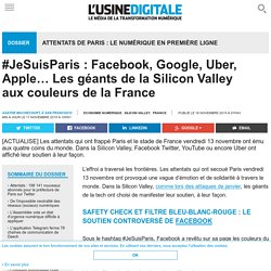 #JeSuisParis : Facebook, Google, Uber, Apple… Les géants de la Silicon Valley aux couleurs de la France
