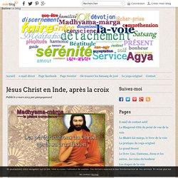 Jésus Christ en Inde, après la croix - yoga-originel.fr