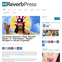 20 Jesus quotes right-wing Christians will hate