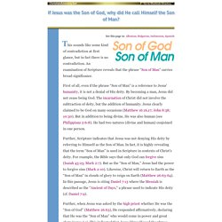 If Jesus was the Son of God, why did He call Himself the Son of Man?