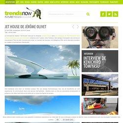 Jet House de Jérôme Olivet