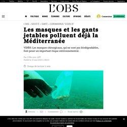 AFP 25/05/20 Les masques et les gants jetables polluent déjà la Méditerranée
