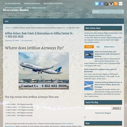 JetBlue Airlines: Book Tickets & Reservations on JetBlue Contact Us - +1-855-635-3039 ~ Reservations Number