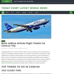 Book JetBlue Airlines flight tickets for Cancun trip