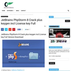JetBrains PhpStorm 8 Crack plus keygen incl License key FullSnapCrack