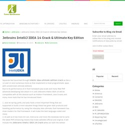 Jetbrains IntelliJ IDEA 14 Crack & Ultimate Key Edition