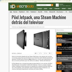 Piixl Jetpack, una Steam Machine detrás del televisor