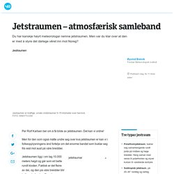 Jetstraumen – atmosfærisk samleband - Yr