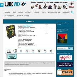 Jeu de société Witness - LudoVox