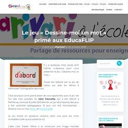 """Le jeu """"Dessine-moi un mot"""" primé aux EducaFLIP"""