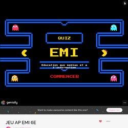 JEU AP EMI 6E by elodie.roussel on Genial.ly