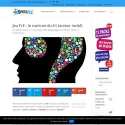 Jeu FLE : le cranium du A1 (auteur invité)