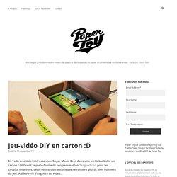 Jeu-vidéo DIY en carton :D