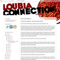Loubia Connection: Le jeune de banlieue...ouais non laisse tomber
