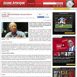 Tunisie : Béji Caïd Essebsi, de la primature à l'opposition