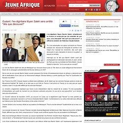 """Guéant: l'ex-dignitaire libyen Saleh sera arrêté """"dès que découvert"""""""