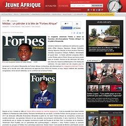 """Médias : un pétrolier à la tête de """"Forbes Afrique"""""""