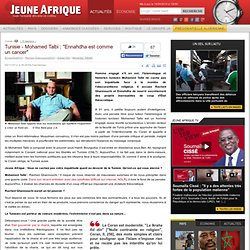 "Tunisie - Mohamed Talbi : ""Ennahdha est comme un cancer"""